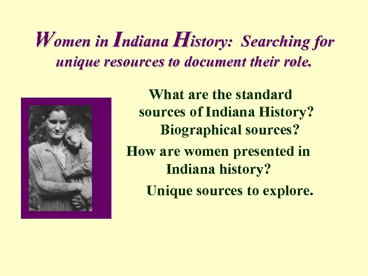 Women in Indiana History: Searching for unique resources to document their role. What are