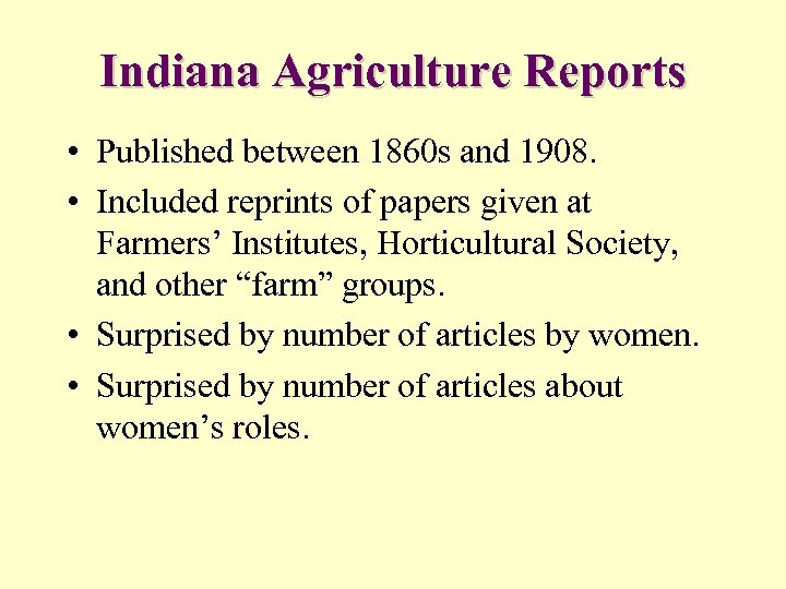 Indiana Agriculture Reports • Published between 1860 s and 1908. • Included reprints of
