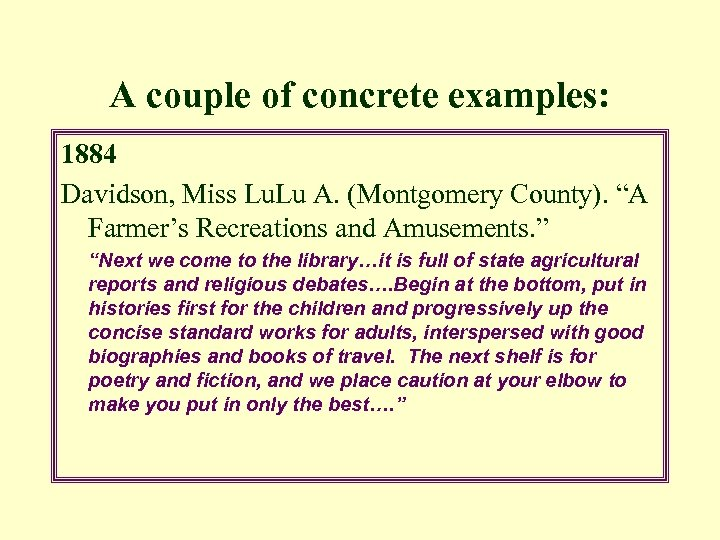 """A couple of concrete examples: 1884 Davidson, Miss Lu. Lu A. (Montgomery County). """"A"""