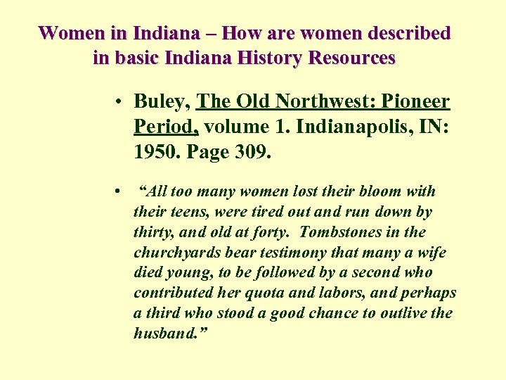 Women in Indiana – How are women described in basic Indiana History Resources •
