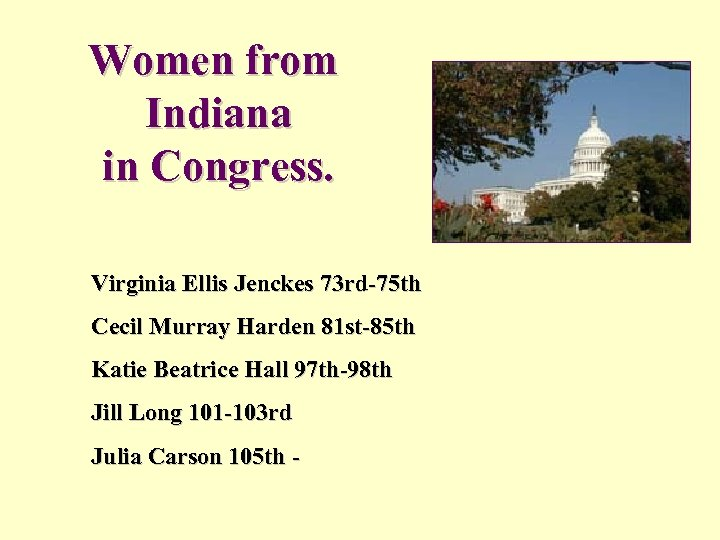 Women from Indiana in Congress. Virginia Ellis Jenckes 73 rd-75 th Cecil Murray Harden