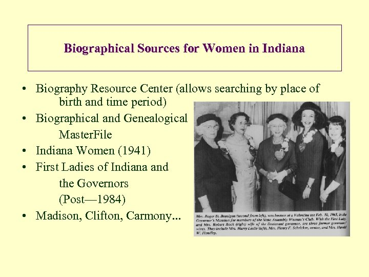 Biographical Sources for Women in Indiana • Biography Resource Center (allows searching by place