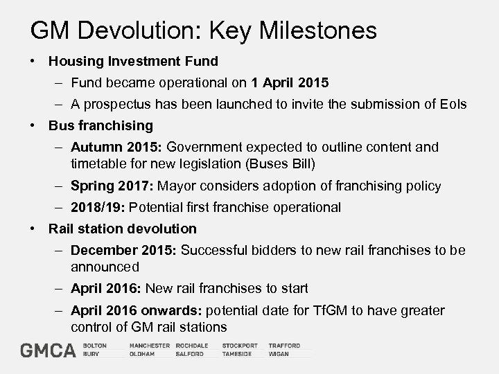 GM Devolution: Key Milestones • Housing Investment Fund – Fund became operational on 1