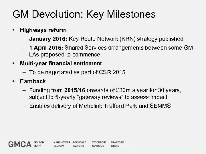 GM Devolution: Key Milestones • Highways reform – January 2016: Key Route Network (KRN)