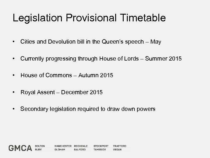 Legislation Provisional Timetable • Cities and Devolution bill in the Queen's speech – May