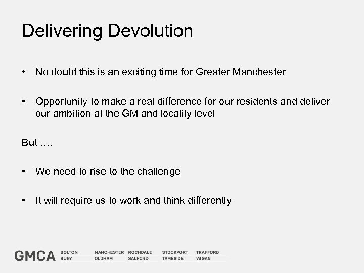Delivering Devolution • No doubt this is an exciting time for Greater Manchester •