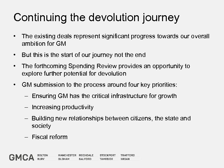 Continuing the devolution journey • The existing deals represent significant progress towards our overall