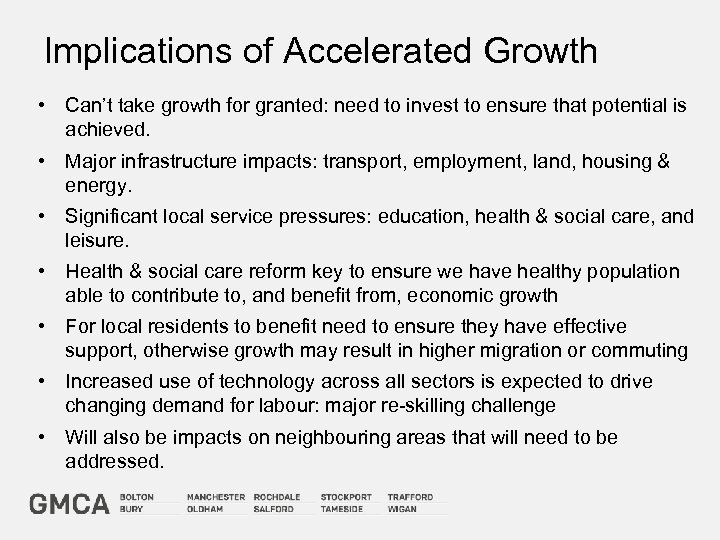 Implications of Accelerated Growth • Can't take growth for granted: need to invest to