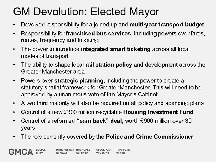 GM Devolution: Elected Mayor • Devolved responsibility for a joined up and multi-year transport
