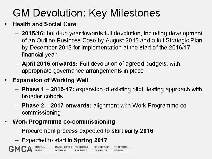 GM Devolution: Key Milestones • Health and Social Care – 2015/16: build-up year towards