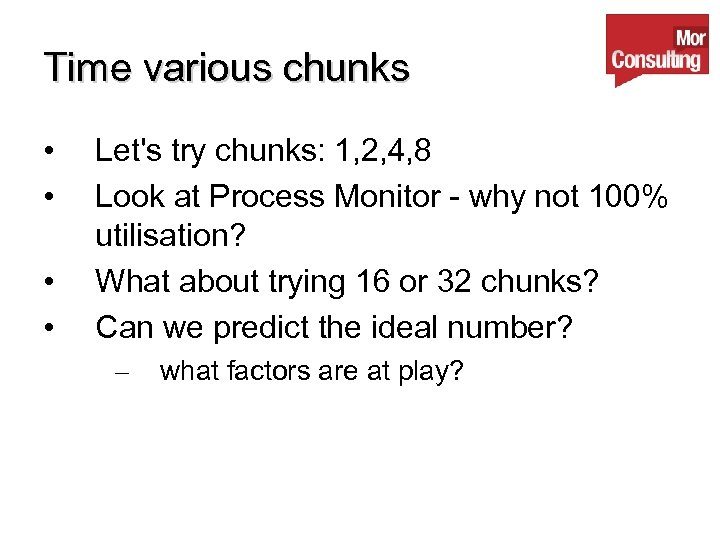 Time various chunks • • Let's try chunks: 1, 2, 4, 8 Look at