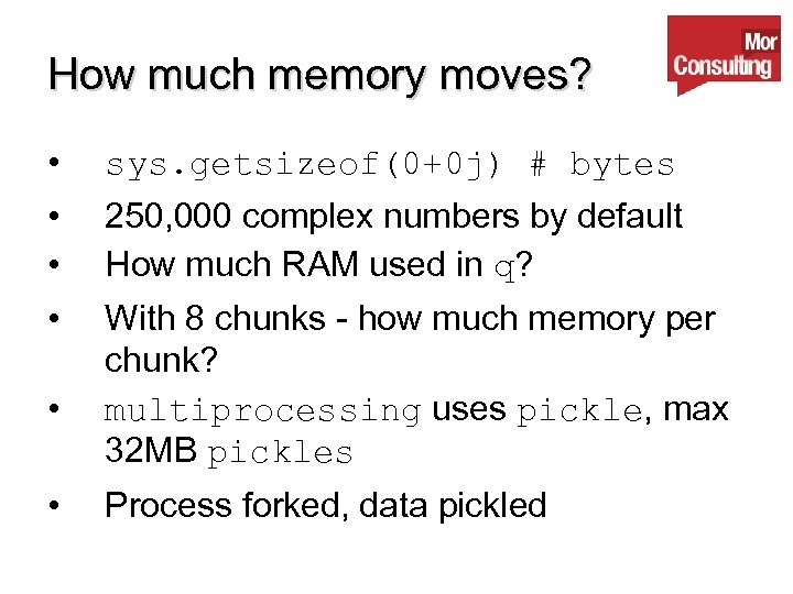 How much memory moves? • sys. getsizeof(0+0 j) # bytes • • 250, 000