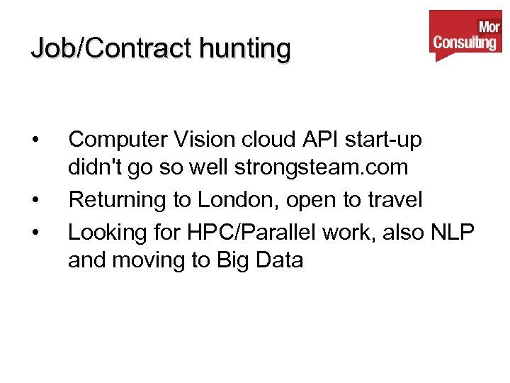 Job/Contract hunting • • • Computer Vision cloud API start-up didn't go so well
