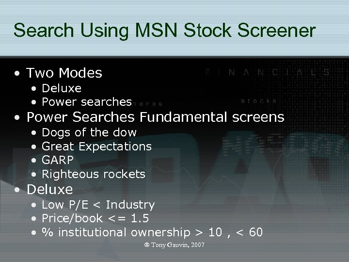 Search Using MSN Stock Screener • Two Modes • Deluxe • Power searches •