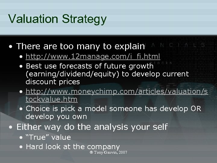 Valuation Strategy • There are too many to explain • http: //www. 12 manage.
