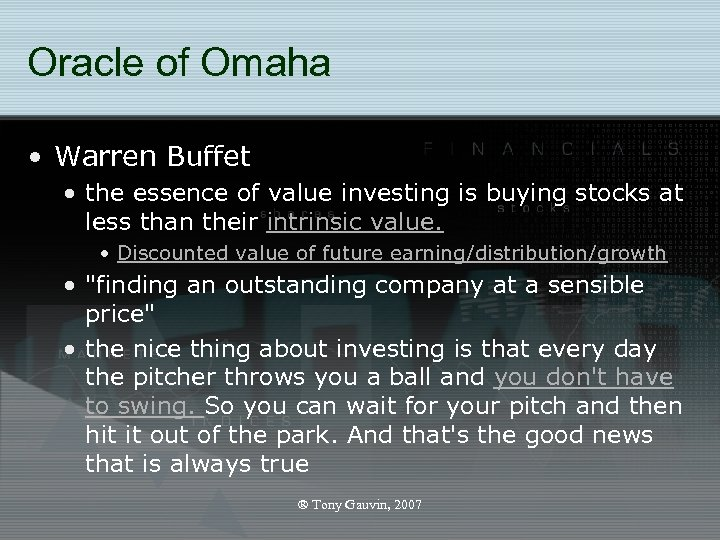 Oracle of Omaha • Warren Buffet • the essence of value investing is buying