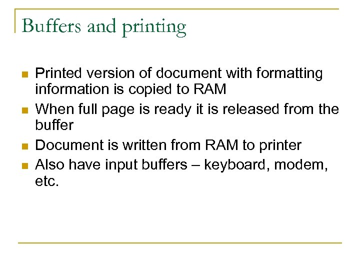 Buffers and printing n n Printed version of document with formatting information is copied