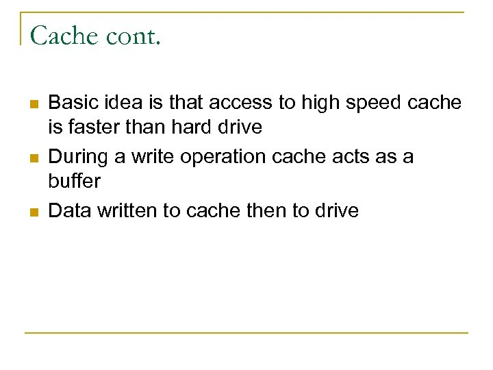 Cache cont. n n n Basic idea is that access to high speed cache
