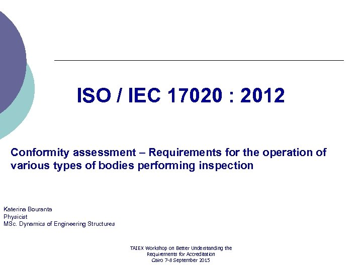 ISO / IEC 17020 : 2012 Conformity assessment – Requirements for the operation of