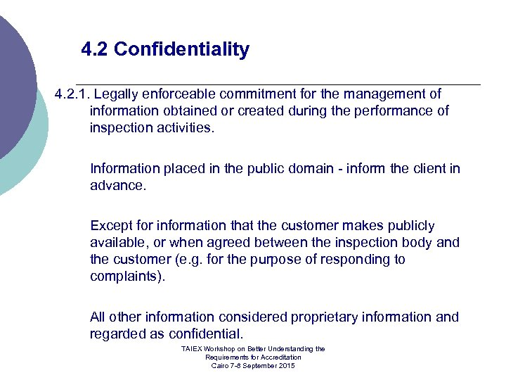 4. 2 Confidentiality 4. 2. 1. Legally enforceable commitment for the management of information
