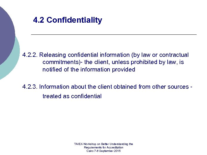 4. 2 Confidentiality 4. 2. 2. Releasing confidential information (by law or contractual commitments)