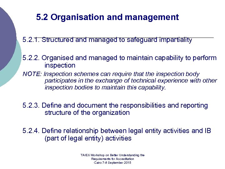5. 2 Organisation and management 5. 2. 1. Structured and managed to safeguard impartiality