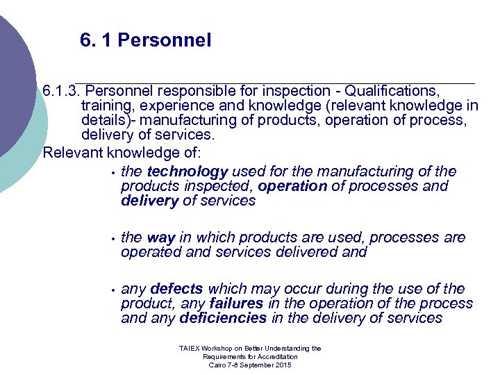 6. 1 Personnel 6. 1. 3. Personnel responsible for inspection Qualifications, training, experience and