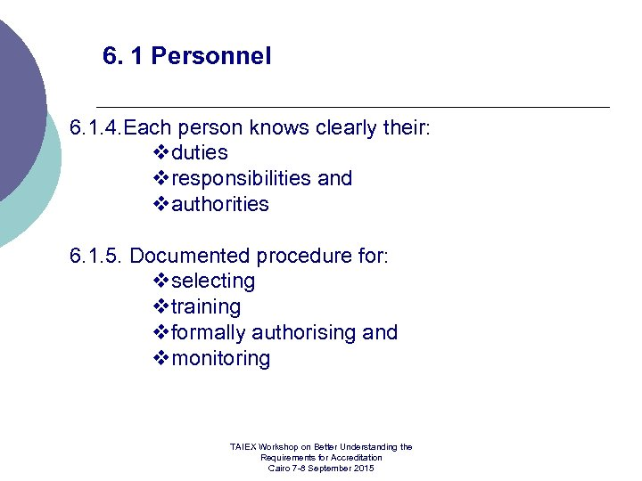 6. 1 Personnel 6. 1. 4. Each person knows clearly their: vduties vresponsibilities and