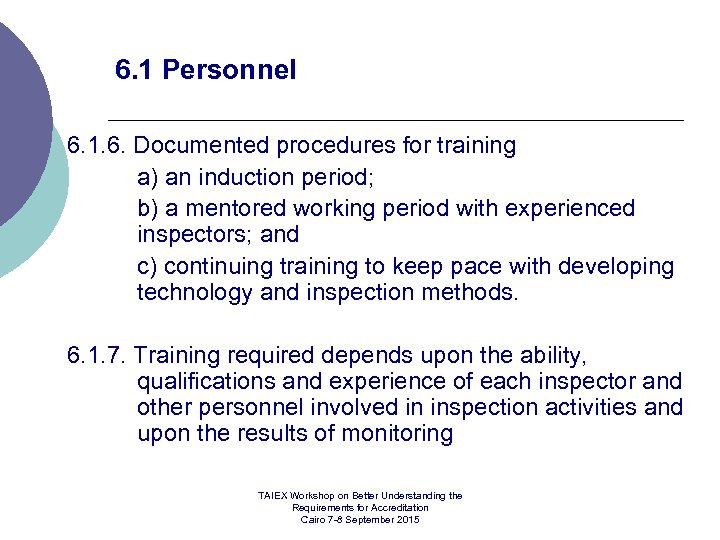 6. 1 Personnel 6. 1. 6. Documented procedures for training a) an induction period;