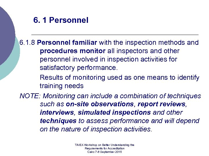 6. 1 Personnel 6. 1. 8 Personnel familiar with the inspection methods and procedures