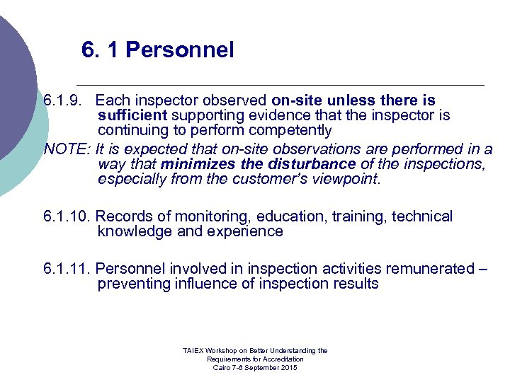 6. 1 Personnel 6. 1. 9. Each inspector observed on-site unless there is sufficient