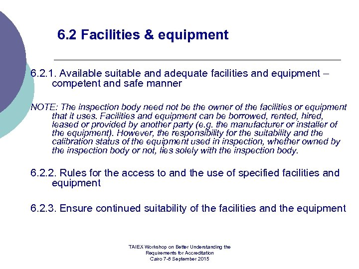 6. 2 Facilities & equipment 6. 2. 1. Available suitable and adequate facilities and