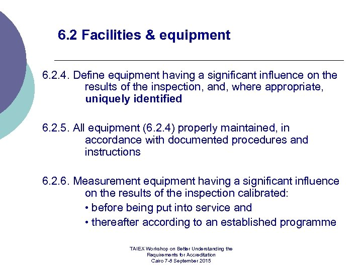 6. 2 Facilities & equipment 6. 2. 4. Define equipment having a significant influence