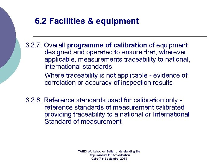 6. 2 Facilities & equipment 6. 2. 7. Overall programme of calibration of equipment
