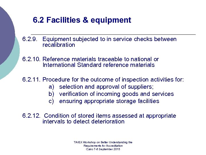 6. 2 Facilities & equipment 6. 2. 9. Equipment subjected to in service checks