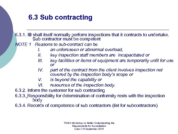 6. 3 Sub contracting 6. 3. 1. IB shall itself normally perform inspections that