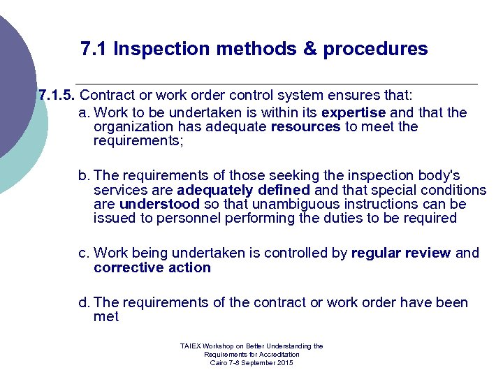 7. 1 Inspection methods & procedures 7. 1. 5. Contract or work order control