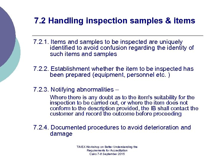 7. 2 Handling inspection samples & items 7. 2. 1. Items and samples to