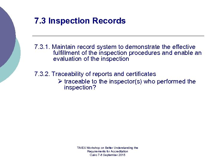7. 3 Inspection Records 7. 3. 1. Maintain record system to demonstrate the effective