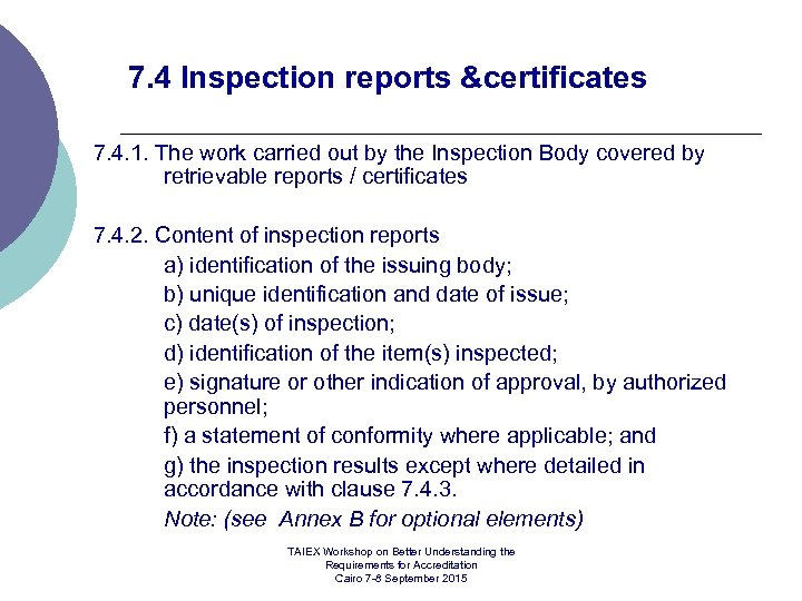 7. 4 Inspection reports &certificates 7. 4. 1. The work carried out by the