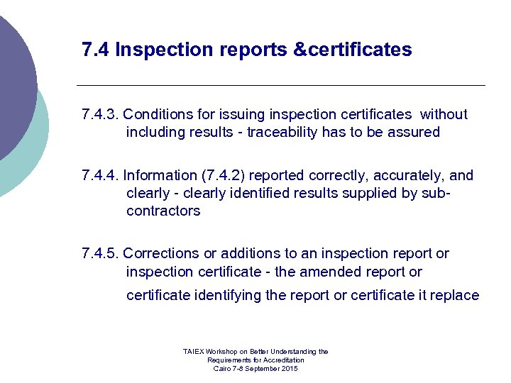 7. 4 Inspection reports &certificates 7. 4. 3. Conditions for issuing inspection certificates without