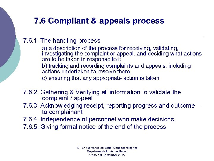 7. 6 Compliant & appeals process 7. 6. 1. The handling process a) a