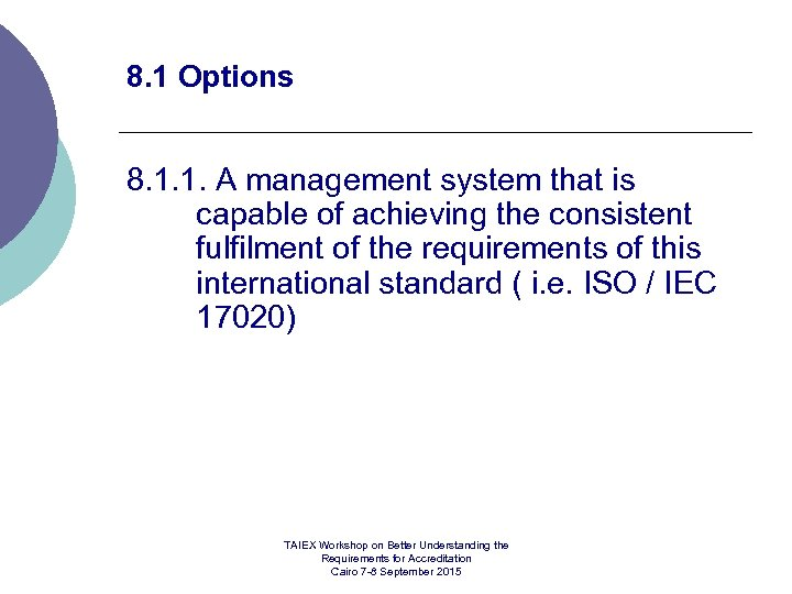 8. 1 Options 8. 1. 1. A management system that is capable of achieving
