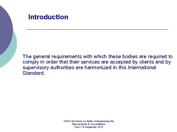 Introduction The general requirements with which these bodies are required to comply in order