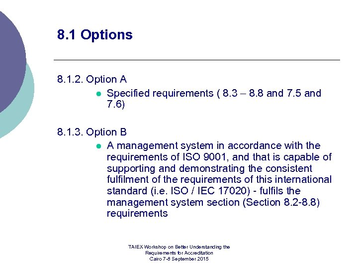 8. 1 Options 8. 1. 2. Option A l Specified requirements ( 8. 3