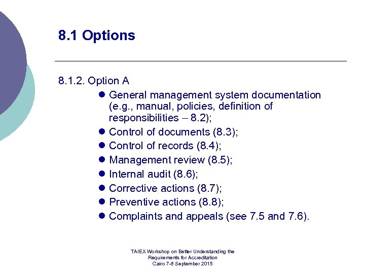 8. 1 Options 8. 1. 2. Option A l General management system documentation (e.