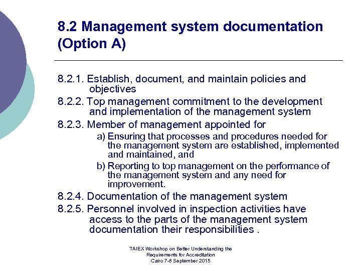 8. 2 Management system documentation (Option A) 8. 2. 1. Establish, document, and maintain