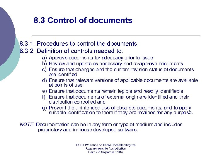 8. 3 Control of documents 8. 3. 1. Procedures to control the documents 8.