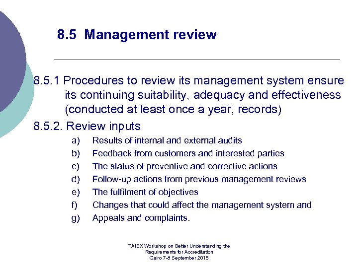 8. 5 Management review 8. 5. 1 Procedures to review its management system ensure