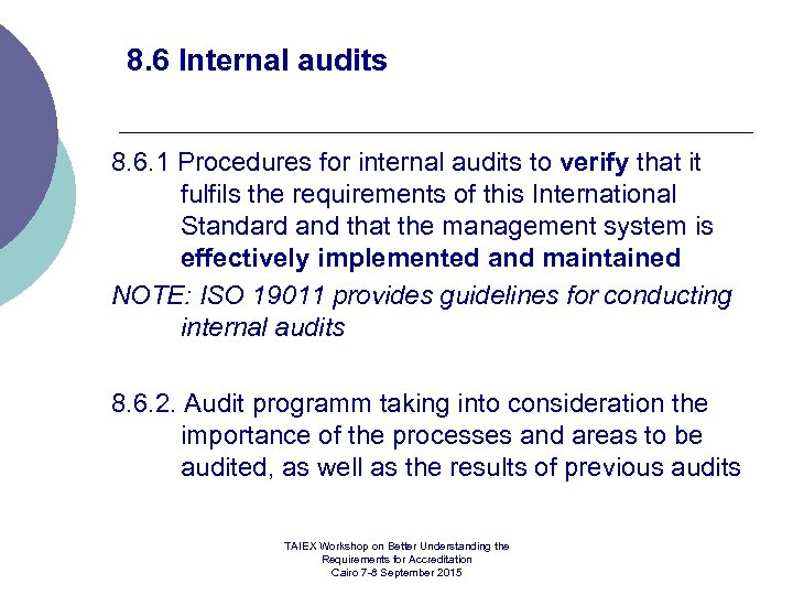 8. 6 Internal audits 8. 6. 1 Procedures for internal audits to verify that